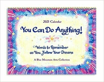 """2021 Calendar """"You Can Do Anything-Words to Remember as You Follow Your Dreams"""" 9 x 12 in"""