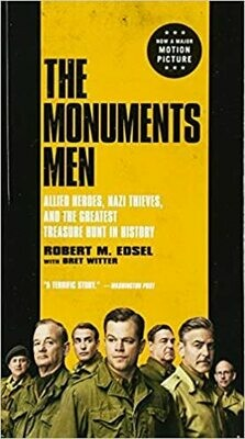 The Monuments Men: Allied Heroes, Nazi Thieves, and the Greatest Treasure Hunt in History Robert M. Edsel (Mass Market Paperback)
