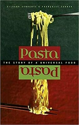 Pasta: The Story of a Universal Food by Silvano Serventi (Hardcover)
