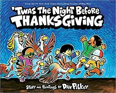 'Twas the Night Before Thanksgiving by Dav Pilkey (Hardcover)