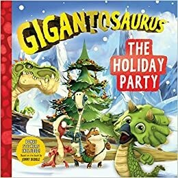 Gigantosaurus: The Holiday Party (Paperback)