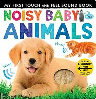 Noisy Baby Animals (My First) Board book – Touch and Feel by by Patricia Hegarty