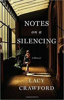 Notes on a Silencing by Lacy Crawford (Hardcover)
