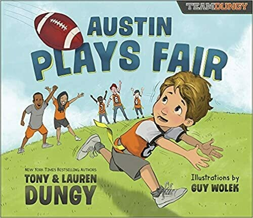 Austin Plays Fair: A Team Dungy Story About Football Hardcover