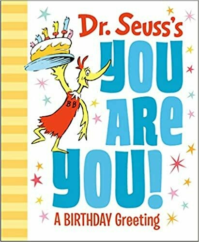 Dr. Seuss's You Are You! a Birthday Greeting by Dr. Seuss (Hardcover)