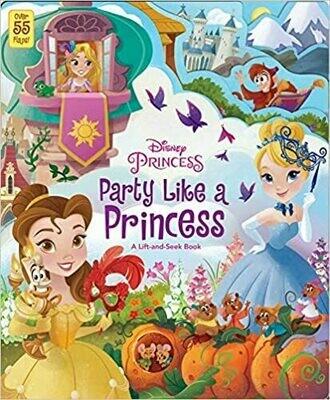 Disney Princess: Party Like a Princess: A Lift-and-Seek Book (Board book)