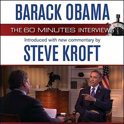 Barack Obama: The 60 Minutes Interviews: Introduced with New Commentary by Steve Kroft (AUDIO)