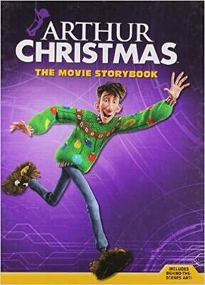 Arthur Christmas: The Movie Storybook by Justine Fontes (Hardcover)