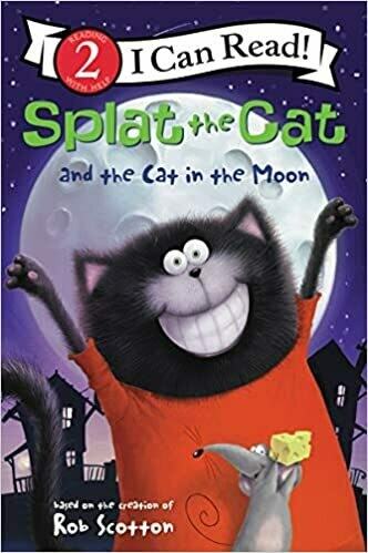 Splat the Cat and the Cat in the Moon (I Can Read Level 2) by Rob Scotton  (Paperback)
