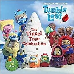 The Tinsel Tree Celebration (Tumble Leaf) by Lara Bergen (Paperback)