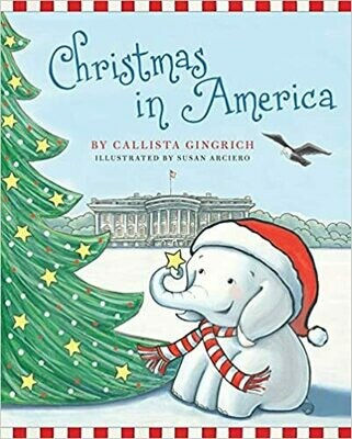 Christmas in America (Ellis the Elephant) by Callista Gingrich (Hardcover)