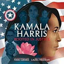 Kamala Harris: Rooted in Justice by Nikki Grimes