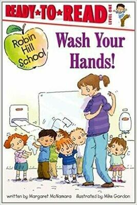 Wash Your Hands! (Robin Hill School) by Margaret McNamara (Paperback)