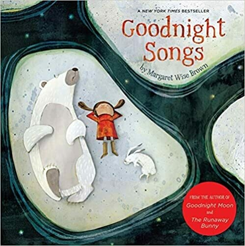 Goodnight Songs: Illustrated by Twelve Award-Winning Picture Book Artists Board book by Margaret Wise Brown