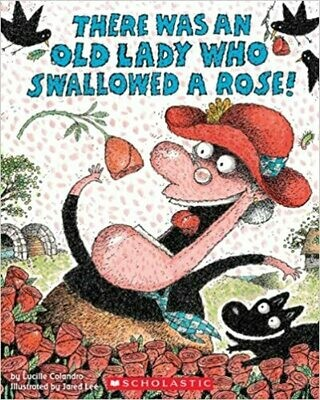 There Was an Old Lady Who Swallowed a Rose! Paperback – by Lucille Colandro