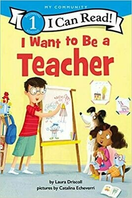 I Want to Be a Teacher (I Can Read Level 1) Paperback – by Laura Driscoll