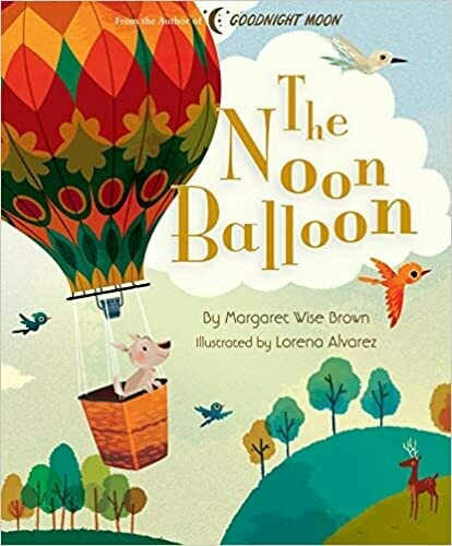 The Noon Balloon (Margaret Wise Brown Classics) Hardcover – by Margaret Wise