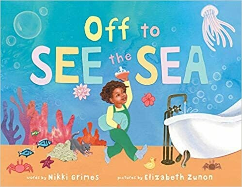 Off to See the Sea by Nikki Grimes (Hardcover)