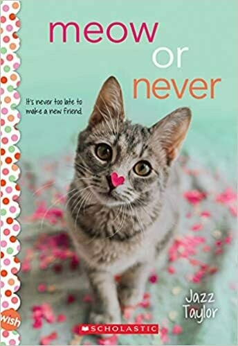 Meow or Never: A Wish Novel Paperback – by Jazz Taylor