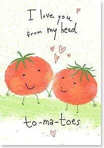 Valentine's Day Card: I love you from my head to-ma-toes