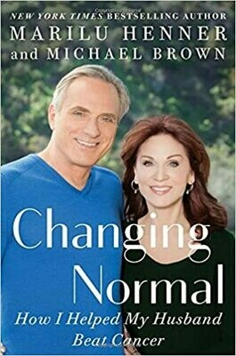 Changing Normal: How I Helped My Husband Beat Cancer Hardcover –  by Marilu Henner