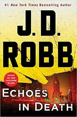 Echoes in Death: An Eve Dallas Novel (In Death, 44) Hardcover –  by J. D. Robb