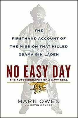 No Easy Day: The Autobiography of a Navy Seal: The Firsthand Account of the Mission That Killed Osama Bin Laden Hardcover – by Mark Owen
