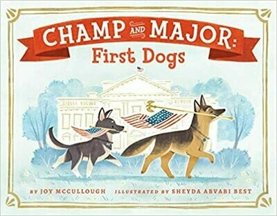 Champ and Major: First Dogs Hardcover – by Joy McCullough