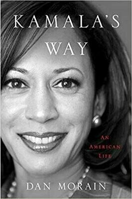 Kamala's Way: An American Life Hardcover – by Dan Morain