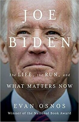 Joe Biden: The Life, the Run, and What Matters Now Hardcover –  by Evan Osnos
