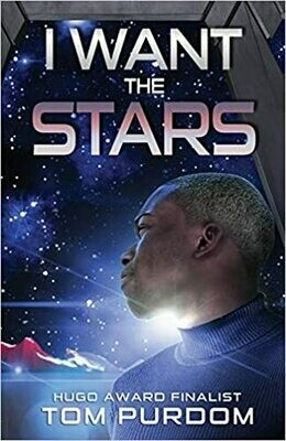 I Want the Stars Paperback – by Tom Purdom
