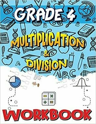Grade 4 Multiplication and Division Workbook by Isabella Hart