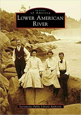 Lower American River ( Images of America )