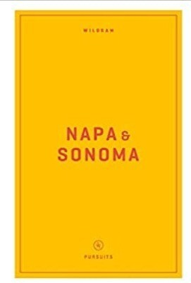 Wildsam Field Guides: Napa & Sonoma ( American Pursuits ) by Bruce, Taylor (Paperback)