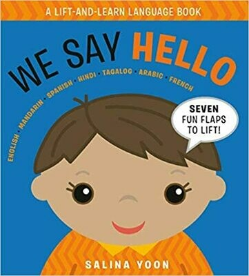 We Say Hello (A Lift and Learn Language Book) Board book – Lift the flap by Salina Yoon