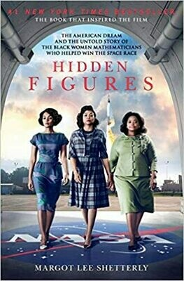 Hidden Figures: The American Dream and the Untold Story of the Black Women Mathematicians Who Helped Win the Space Race (Paperback) – by Margot Lee Shetterly