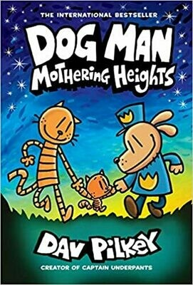 Dog Man: Mothering Heights (Dog Man #10) Hardcover – by Dav Pilkey