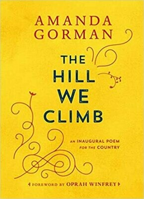 The Hill We Climb: An Inaugural Poem for the Country (Hardcover) – by Amanda Gorman