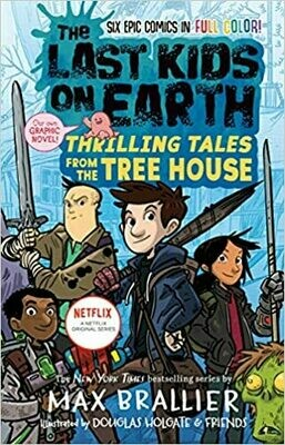 The Last Kids on Earth: Thrilling Tales from the Tree House (Hardcover) – by Max Brallier