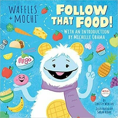 Follow That Food! (Waffles + Mochi) Hardcover – by Christy Webster