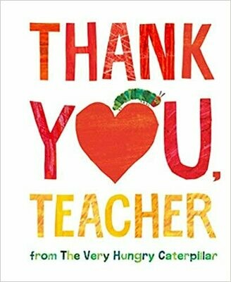 Thank You, Teacher from The Very Hungry Caterpillar (Hardcover) – by Eric Carle