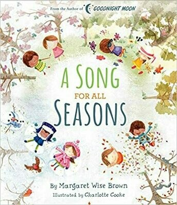A Song for All Seasons (Margaret Wise Brown Classics) Hardcover –  by Margaret Wise Brown