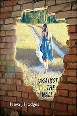 Against the Wall: Family and Marital Relationships (Paperback) – by Neva J Hodges