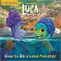 How to Be a Land Monster (Disney/Pixar Luca) (Pictureback(R)) Paperback