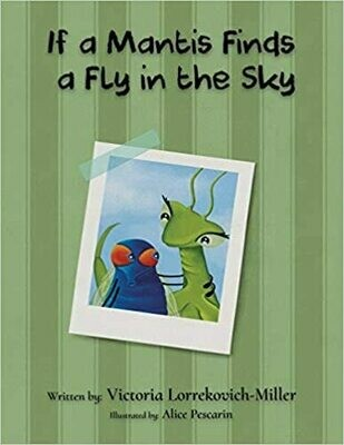 If a Mantis Finds a Fly in the Sky (Paperback) – by Victoria Lorrekovich-Miller