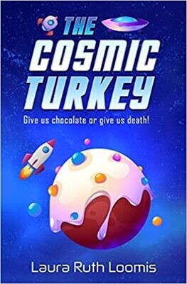 The Cosmic Turkey by Laura Ruth Loomis (Paperback)