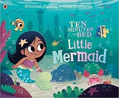 Little Mermaid (Ten Minutes to Bed) Hardcover – by Rhiannon Fielding