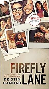 Firefly Lane: A Novel (Mass Market Paperback) – by Kristin Hannah