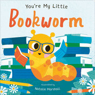 You're My Little Bookworm (Board book) – by Nicola Edwards