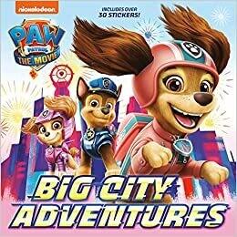 PAW Patrol: The Movie: Big City Adventures (PAW Patrol) (Pictureback(R)) Paperback